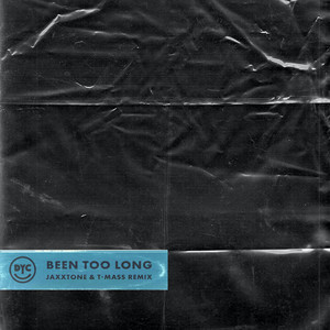 Been Too Long (Jaxxtone & T-Mass Remix)