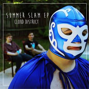 Summer Slam - EP - Cloud District
