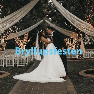 Bryllupsfesten - Sange Til Festen Og Kærligheden