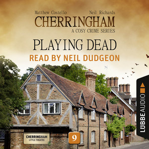 Playing Dead - Cherringham - A Cosy Crime Series: Mystery Shorts 9 (Unabridged) Audiobook