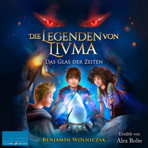Die Legenden von Livma (Das Glas der Zeiten) Audiobook