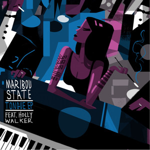 Tongue by Maribou State, Holly Walker