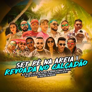 Set Pé na Areia X Revoada no Calçadão (feat. Mc Sapinha, MC Fahah, MC Bruno IP, Mc Maromba, DJ PBeats, DJ Paula Maldi, MC Buraga, DJ Jé Du 9, DJ Negritinho, MC Lari, Dj Olliver & MB Mexicano)