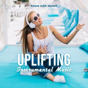 Uplifting Instrumental Music - Alone with Myself - Mika