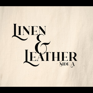 Linen & Leather (Side A)