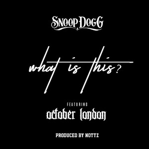 What Is This? (feat. October London)