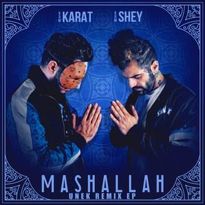 Mashallah (Unek Remixes)