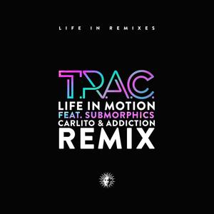 Life in Motion - Carlito & Addiction Remix