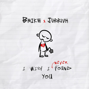 I Wish I Never Found You
