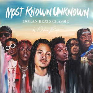 Most Known Unknown (Dolan Beats Classic)