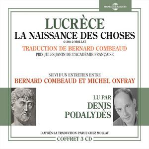 Lucrèce / La Naissance des choses (Suivi d'un entretien entre Bernard Combeaud et Michel Onfray) Audiobook