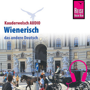 Reise Know-How Kauderwelsch AUDIO Wienerisch Audiobook