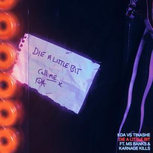 Die a Little Bit (feat. Ms Banks & Karnage Kills) [KDA Remix]