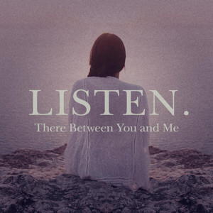 There Between You and Me