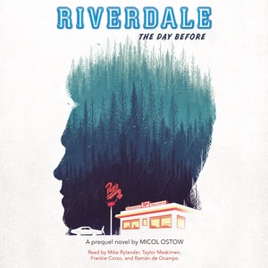 Riverdale - The Day Before (Unabridged)