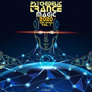 Psychedelic Trance Magic: 2020 Top 10 Hits, Vol. 1