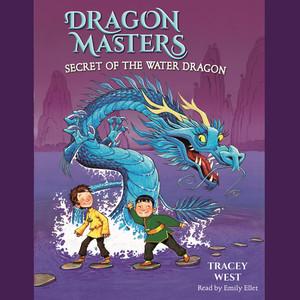 Secret of the Water Dragon - Dragon Masters, Book 3 (Unabridged)