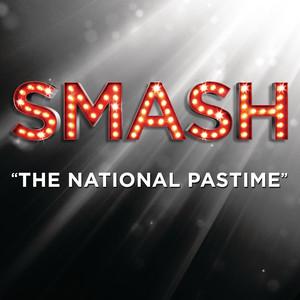 The National Pastime (SMASH Cast Version)