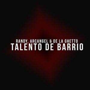 Talento de Barrio (feat. Arcangel & De La Ghetto)