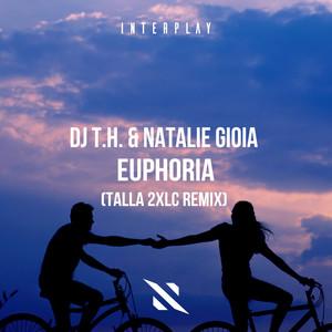 Euphoria - Talla 2XLC Remix by Dj T.H., Natalie Gioia, Talla 2XLC