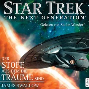 Star Trek - The Next Generation: Der Stoff, aus dem die Träume sind Audiobook
