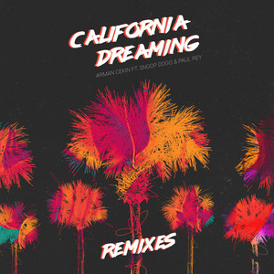 California Dreaming (feat. Snoop Dogg & Paul Rey) [Remixes]