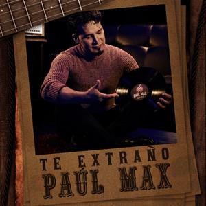 Te Extraño by Paúl Max
