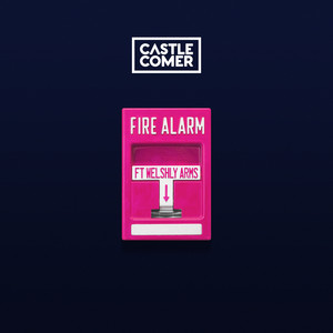 Fire Alarm [Feat. Welshly Arms]