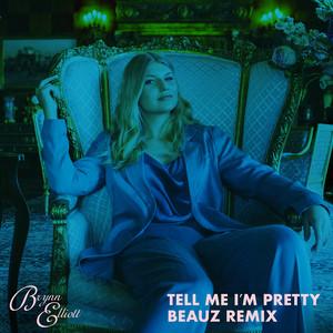 Tell Me I'm Pretty (BEAUZ Remix)