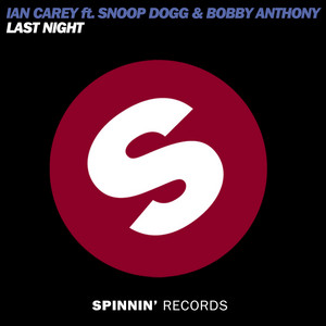 Last Night (feat. Snoop Dogg and Bobby Anthony) [Extended Mix]