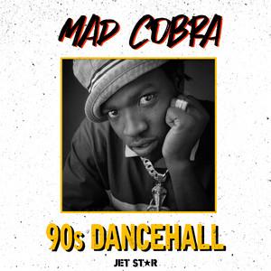 Mad Cobra: 90's Dancehall