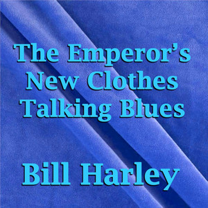 The Emperor's New Clothes Talking Blues