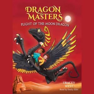 Flight of the Moon Dragon - Dragon Masters, Book 6 (Unabridged)