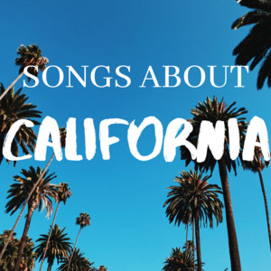 Songs About California