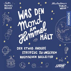 Was den Mond am Himmel hält (Der etwas andere Streifzug zu unserem kosmischen Begleiter) Audiobook
