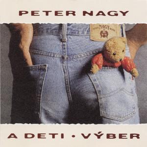 Peter Nagy - Peter Nagy A Deti - Vyber
