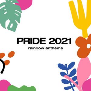 Rainbow Anthems Pride 2021