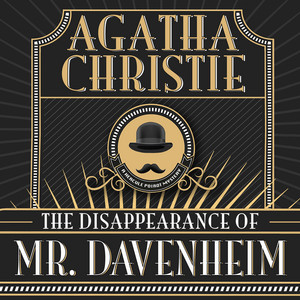 Hercule Poirot: The Disappearance of Mr. Davenheim (Unabridged)