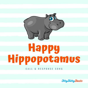 Happy Hippopotamus (Call and Response Song)