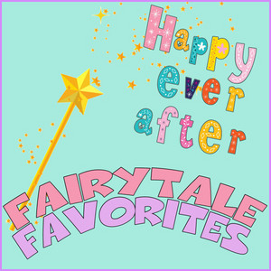 Fairytale Favorites: Happy Ever After… album