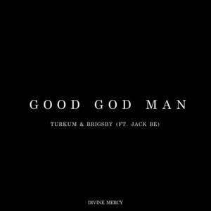 Good God Man (feat. Jack Be)