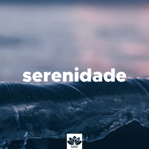Serenidade - Música Suave para Bem Estar
