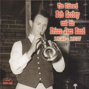 The Unheard Bob Scobey and His Frisco Jazz Band 1950-1957 album
