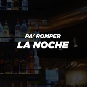 Pa' Romper La Noche