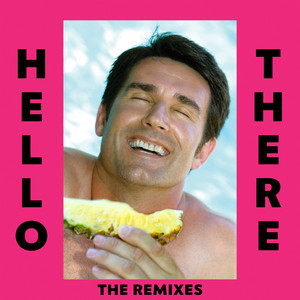 Hello There (The Remixes)