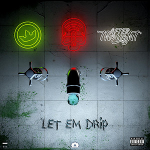 Let Em Drip by Hydraulix, DJ Afterthought, Wifisfuneral