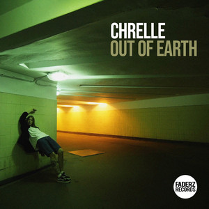 Chrelle - Out Of Earth