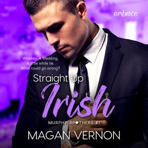 Straight Up Irish - Murphy Brothers, Book 1 (Unabridged)