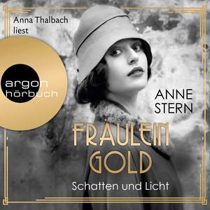 Fräulein Gold - Schatten und Licht, Band 1 (Gekürzte Lesung) Audiobook