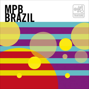 Mpb Brazil: Brazil, Samba, Bossa Nova And Beyond / A Nova Canção Brasileira